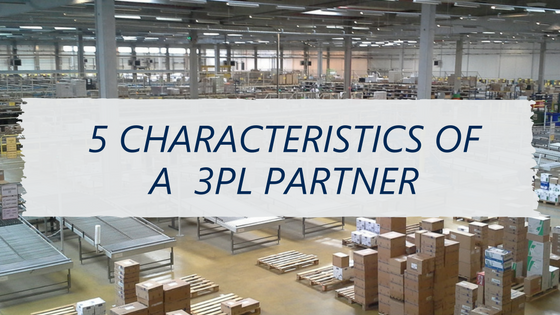 5 Characteristics when seeking a 3PL Partner.png