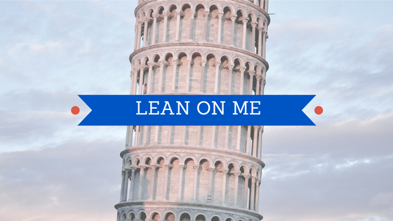 Leaning Tower of Pisa with text- Lean On Me