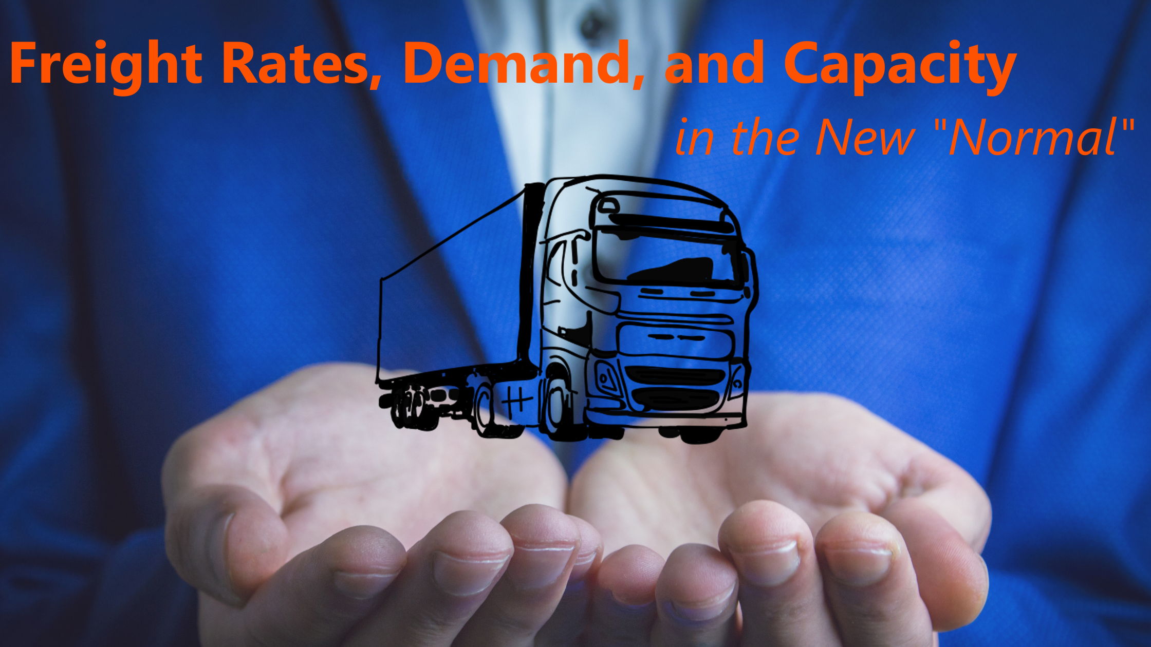 Freight Rates, Demand, and Capacity in the New Normal