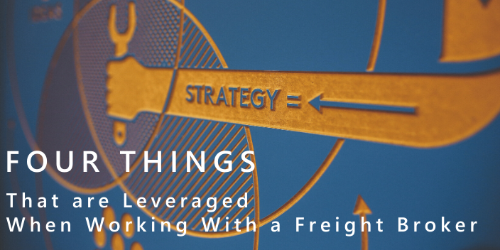 Four Things That are Leveraged When Working With a Freight Broker Blog Image