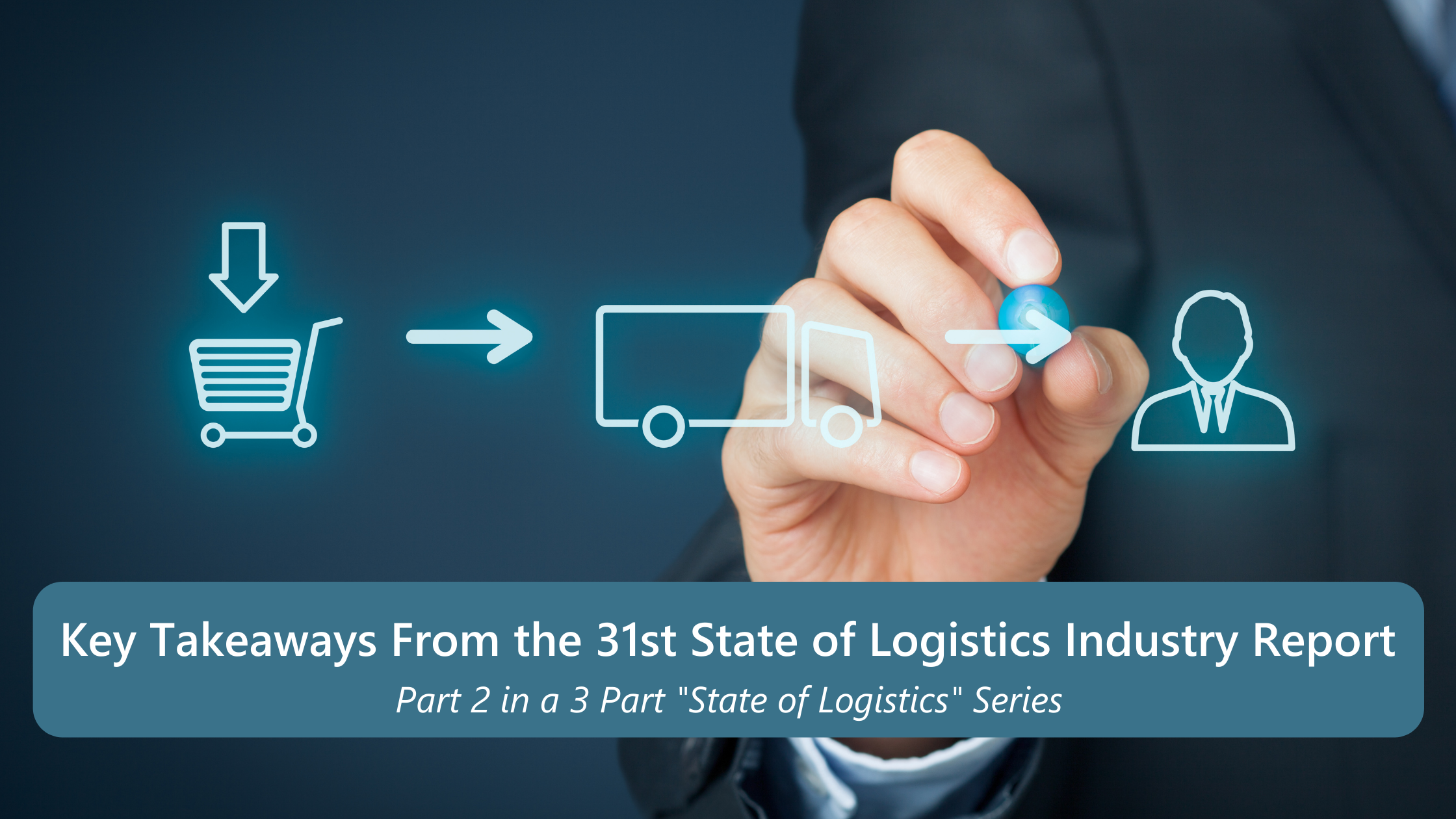Key Takeaways From the 31st State of Logistics Industry Report-1