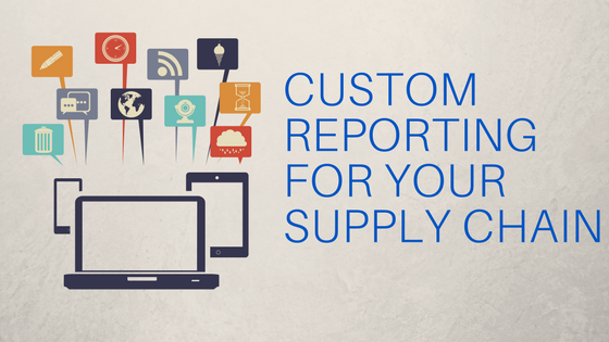 Computer, cell phone, and tablet icons with various tech icons above them with text Custom Reporting for Your Supply Chain