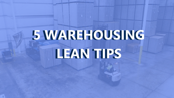 Pallets of tin cans stacked in a warehouse with an employee in a forklift going toward them, with a blue overlay with text- 5 Warehouse Lean Tips