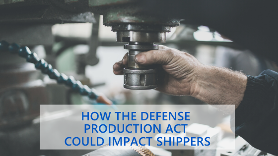 How-The-Defense-Production-Act-Could-Impact-Shippers-text-with-hand-directing-manual-machinery