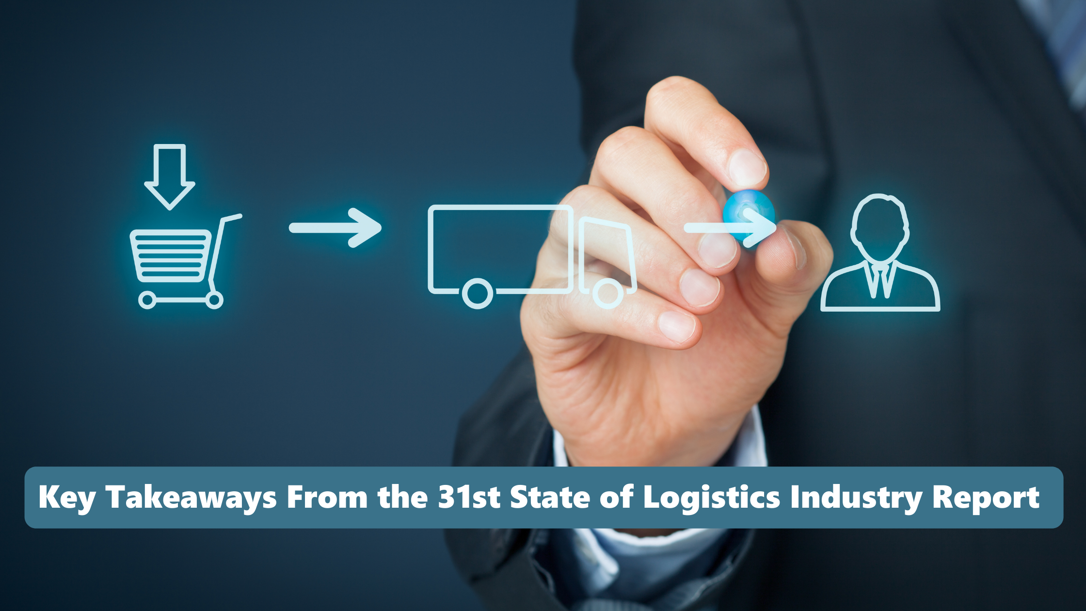 Key-takeaways-from-the-31st-state-of-logistics-industry-report-text-on-hand-drawing-logistics-icons-shopping-cart-truck-person