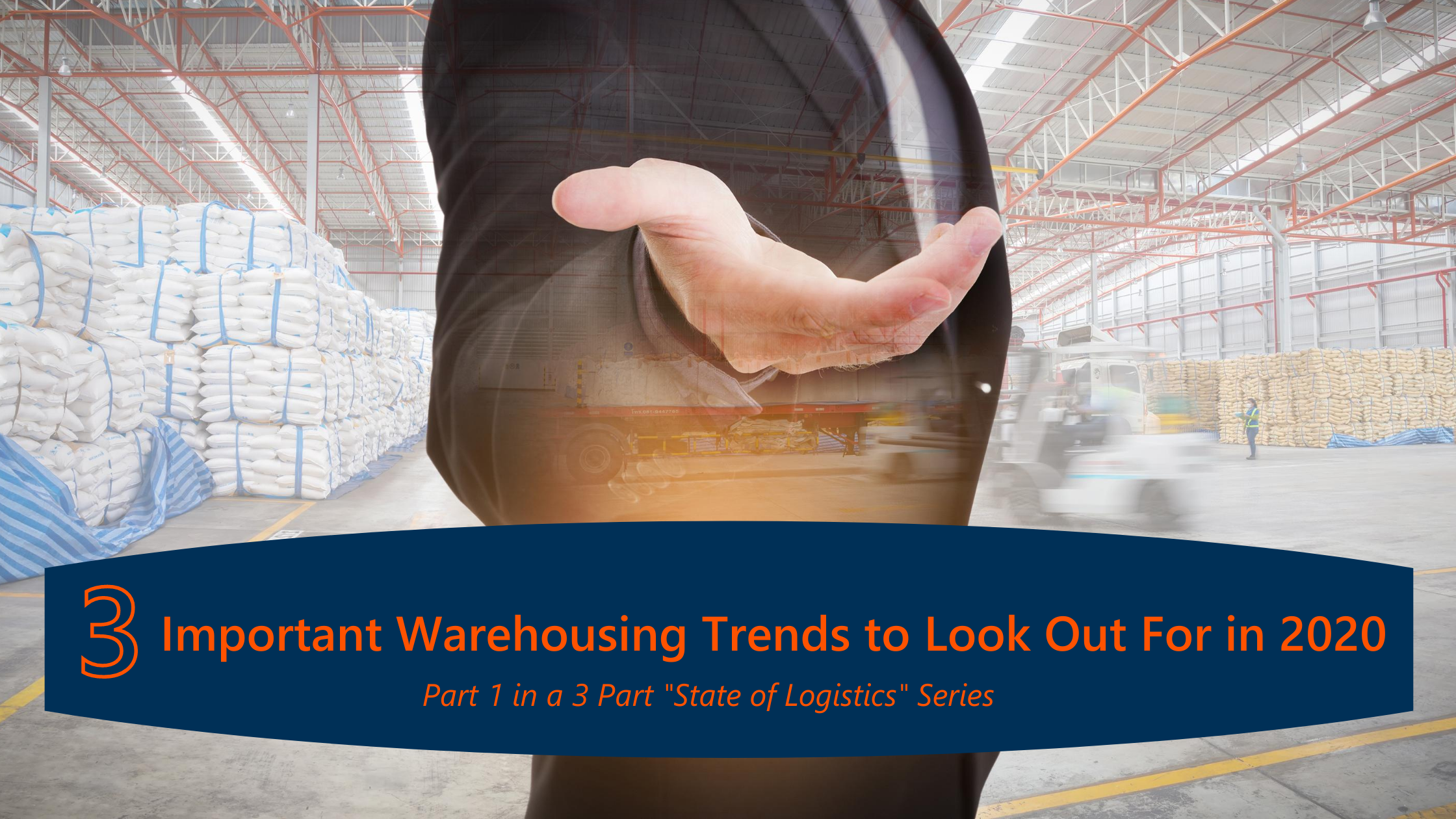 3-important-warehousing-trends-to-look-out-for-in-2020-text-over-man-in-suit-with-hand-reaching-out-warehouse-in-background